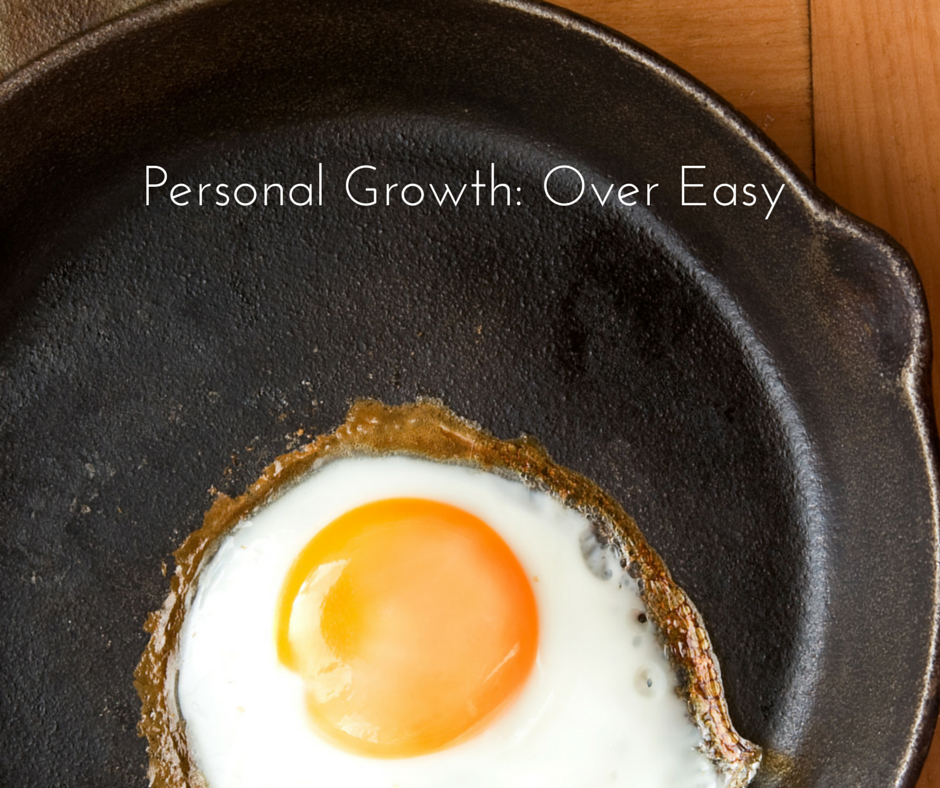 Personal Growth-Over Easy