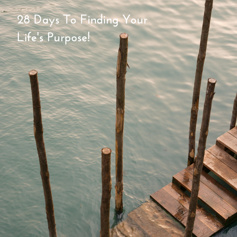 28 days to finding your life's purpose